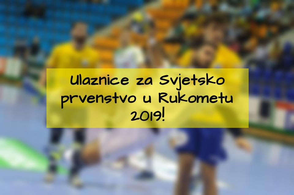 Ulaznice za svjetsko rukometno prvenstvo 2019
